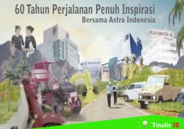 60 Tahun Perjalanan Penuh Inspirasi Bersama Astra Indonesia