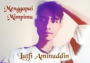 Lutfi Aminuddin Terkenal Lewat Novel-Novelnya, Kini Ia Keluarkan Album Baru
