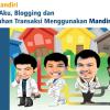 #JadiMandiri : Antara Aku, Blogging dan Kemudahan Transaksi Menggunakan Mandiri Online