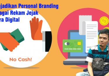 Menjadikan Personal Branding Sebagai Rekam Jejak di Era Digital