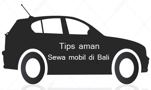 Tips Memilih Rental Mobil Terpercaya di Bali