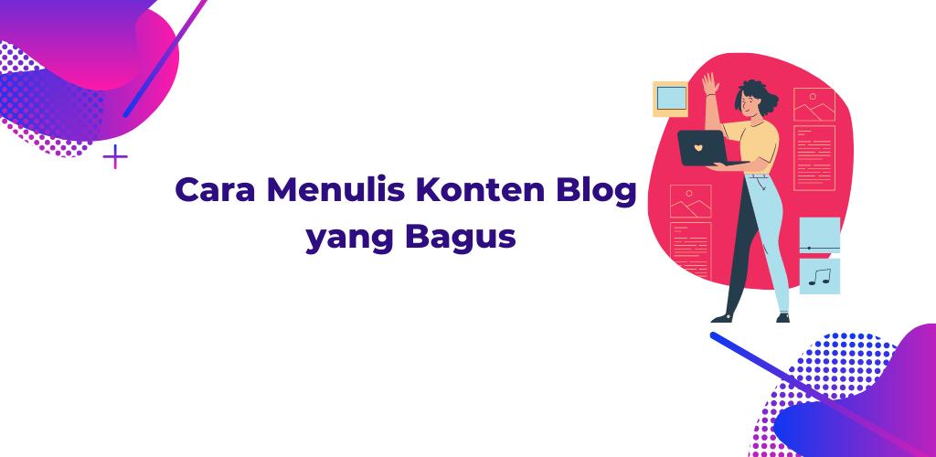 Cara Menulis Konten Blog yang Bagus